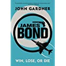 James Bond: Win, Lose or Die: A 007 Novel (James Bond: 007)