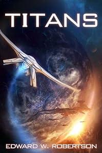 (FREE on 9/13) Titans by Edward W. Robertson - http://eBooksHabit.com