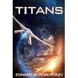 Titans ~ Edward W. Robertson