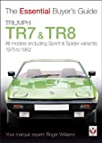 Roger Williams Triumph TR7 and TR8 (Essential Buyer's Guide Series)