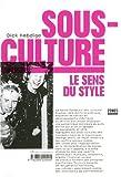 echange, troc Dick Hebdige - Sous-culture : Le sens du style