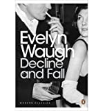 Evelyn Waugh Decline and Fall by Waugh, Evelyn ( Author ) ON Jul-05-2001, Paperback