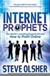 Internet Prophets: The World's Leadin...