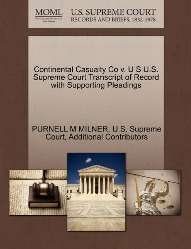 Continental Casualty Co v. U S U.S. Supreme Court Transcript of Record with Supporting Pleadings