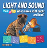 Light and Sound: What Makes Stuff Bright and Noisy? (Check It Out)