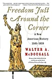 img - for Freedom Just Around the Corner: A New American History: 1585-1828 book / textbook / text book