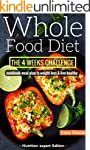 Whole Food Diet: The 4 weeks challeng...