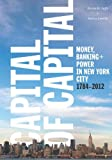 img - for Capital of Capital: Money, Banking, and Power in New York City, 1784-2012 (Columbia Studies in the History of U.S. Capitalism) book / textbook / text book