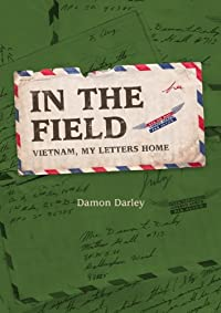 In The Field Vietnam And My Letters Home by Damon Darley ebook deal
