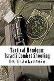 img - for Tactical Handgun: Israeli Combat Shooting: The evolution of Combat handgun for the modern warrior book / textbook / text book