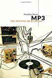 "Jonathan Sterne, ""MP3: The Meaning of a Format"" (Duke UP, 2012)"