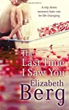 Elizabeth Berg The Last Time I Saw You