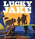 img - for Lucky Jake[ LUCKY JAKE ] by Addy, Sharon Hart (Author) May-01-07[ Hardcover ] book / textbook / text book