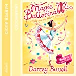 Magic Ballerina (14) - Holly and the Silver Unicorn | Darcey Bussell