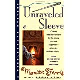 Unraveled Sleeve (Needlecraft Mysteries (Berkley Paperback))by Monica Ferris