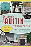 Historic Austin Restaurants: Capital Cuisine through the Generations (American Palate)
