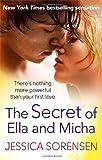 The Secret of Ella and Micha by Sorensen. Jessica ( 2013 ) Paperback Jessica Sorensen