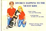 Divorce Happens to the Nicest Kids: A Self Help Book for Kids (3-15 and Adults)