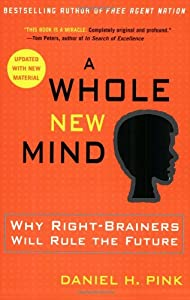"Cover of ""A Whole New Mind: Why Right-Bra..."