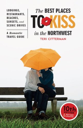 The Best Places to Kiss in the Northwest, 10th Edition