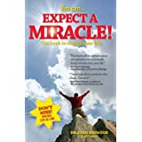 You Can...Expect a Miracle!: The Book to Change Your Life [With Punch-Outs]by Hinwood John