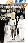 The Places That Scare You: A Guide to...
