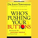 Who's Pushing Your Buttons: Take Control and Stop the Stress Audiobook by John Townsend Narrated by John Townsend