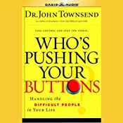Who's Pushing Your Buttons: Take Control and Stop the Stress | [John Townsend]