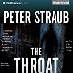 The Throat (       UNABRIDGED) by Peter Straub Narrated by Patrick Lawlor
