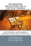 Sunshine Sketches of a Little Town: An Endearing and Hilarious Portrait of Real Small Town Life.