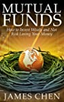 Mutual Funds: How to Invest Wisely an...