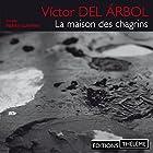 La maison des chagrins | Livre audio Auteur(s) : Victor del Árbol Narrateur(s) : Pierre Giafferi