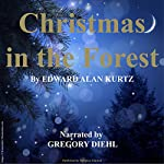 Christmas in the Forest | Edward Alan Kurtz