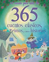 365 cuentos clásicas, rimas, y otras historias (Spanish Edition)
