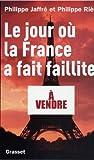Le jour o� la France a fait faillite (Documents Fran�ais)