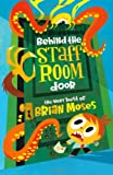 Brian Moses Behind the Staffroom Door: The Very Best of-