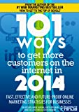 101 Ways to Get More Customers from the Internet in 2014 (Online Marketing Guides from Exposure Ninja Book 3)