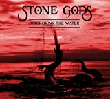 Don't Drink The Water by Stone Gods