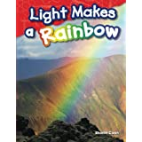 Light Makes a Rainbow (Science Readers: Content and Literacy) (Color: Multi)