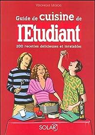 Guide de cuisine de l'Etudiant : 200 Recettes délicieuses et inratables par Véronique Liégeois