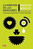 img - for La maquina de las emociones / The Emotion Machine: Sentido comun, inteligencia artificial y el futuro de la mente humana / Commonsense Thinking, ... the Future of the Human Min (Spanish Edition) book / textbook / text book