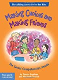 Making Choices and Making Friends: The Social Competencies Assets (The Adding Assets Series for Kids)