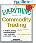The Everything Guide to Commodity Tra...