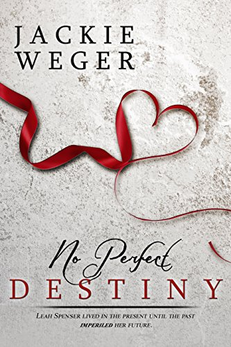 Book: No Perfect Destiny by Jackie Weger