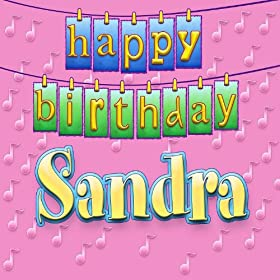 Amazon.com: Happy Birthday Sandra (Personalized): Ingrid DuMosch: MP3