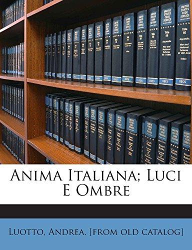 Anima Italiana; Luci E Ombre