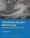 Midlatitude Synoptic Meteorology: Dynamics, Analysis, and Forecasting