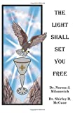 img - for The Light Shall Set You Free by Dr. Norma J. Milanovich (1996-10-25) book / textbook / text book
