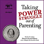 Taking Power Struggle Out of Parenting: The Art of Powerful, Non-Defensive Communication | Sharon Strand Ellison