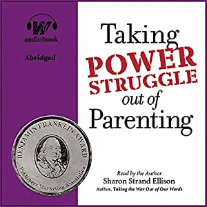 Taking Power Struggle Out of Parenting Audiobook